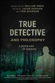 True Detective and Philosophy (eBook, PDF)