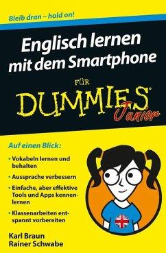 Englisch lernen mit dem Smartphone für Dummies Junior (eBook, ePUB) - Braun, Karl; Schwabe, Rainer