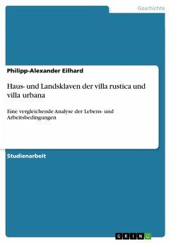 Haus- und Landsklaven der villa rustica und villa urbana (eBook, PDF)