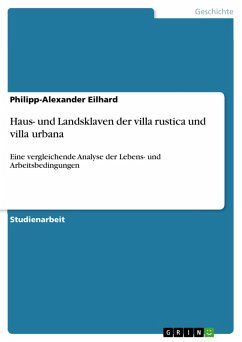 Haus- und Landsklaven der villa rustica und villa urbana (eBook, PDF) - Eilhard, Philipp-Alexander