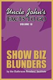 Uncle John's Facts to Go Show Biz Blunders (eBook, ePUB)