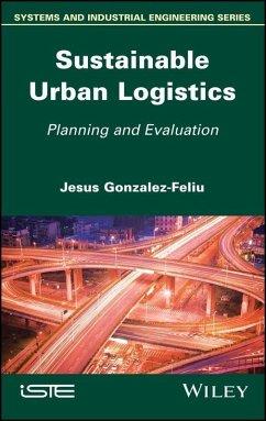 Sustainable Urban Logistics (eBook, PDF) - Gonzalez-Feliu, Jesus