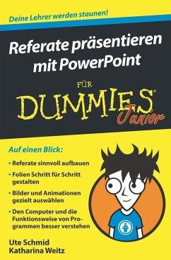 Referate präsentieren mit PowerPoint für Dummies Junior (eBook, ePUB) - Schmid, Ute; Weitz, Katharina