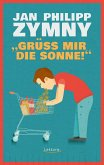 """Grüß mir die Sonne!"" (eBook, ePUB)"