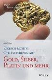 Einfach richtig Geld verdienen mit Gold, Silber, Platin und mehr (eBook, ePUB)