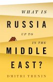 What Is Russia Up To in the Middle East? (eBook, ePUB)