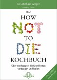 Das HOW NOT TO DIE Kochbuch (eBook, ePUB)