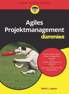 Agiles Projektmanagement für Dummies (eBook, ePUB) - Ostermiller, Steven J.; Layton, Mark C.
