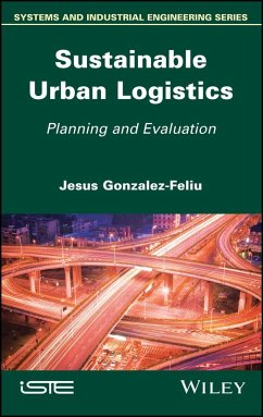 Sustainable Urban Logistics (eBook, ePUB) - Gonzalez-Feliu, Jesus