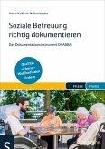 Soziale Betreuung richtig dokumentieren (eBook, PDF)