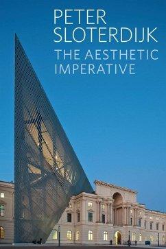 The Aesthetic Imperative (eBook, ePUB) - Sloterdijk, Peter