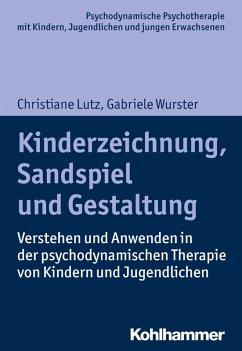 Kinderzeichnung, Sandspiel und Gestaltung (eBook, ePUB) - Lutz, Christiane; Wurster, Gabriele