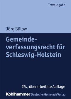 Gemeindeverfassungsrecht für Schleswig-Holstein (eBook, PDF) - Bülow, Jörg
