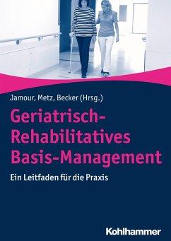 Geriatrisch-Rehabilitatives Basis-Management (eBook, ePUB)