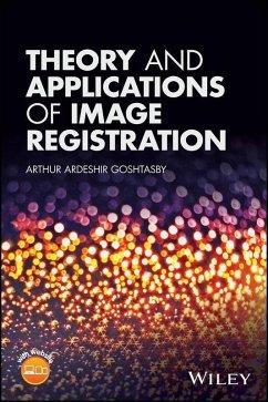 Theory and Applications of Image Registration (eBook, ePUB) - Goshtasby, Arthur Ardeshir