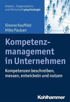 Kompetenzmanagement in Unternehmen (eBook, PDF) - Kauffeld, Simone; Paulsen, Hilko