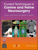 Current Techniques in Canine and Feline Neurosurgery (eBook, ePUB)