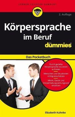 Körpersprache im Beruf für Dummies Das Pocketbuch (eBook, ePUB) - Kuhnke, Elizabeth
