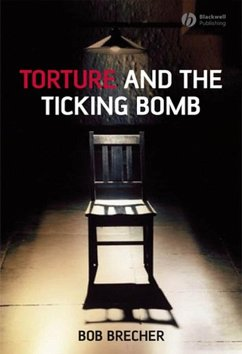 Torture and the Ticking Bomb (eBook, ePUB) - Brecher, Bob
