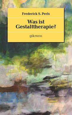 Was ist Gestalttherapie? (eBook, ePUB) - Perls, Frederick S.