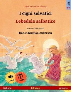 I cigni selvatici - Lebedele salbatice (italiano - rumeno)