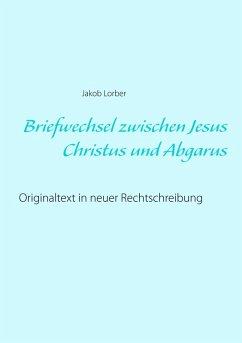 Briefwechsel zwischen Jesus Christus und Abgarus (eBook, ePUB)