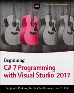 Beginning C# 7 Programming with Visual Studio 2017 (eBook, PDF) - Perkins, Benjamin; Reid, Jon D.; Hammer, Jacob Vibe