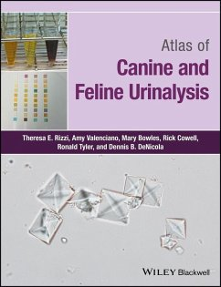 Atlas of Canine and Feline Urinalysis (eBook, PDF) - Rizzi, Theresa E.; Valenciano, Amy C.; Bowles, Mary; Cowell, Rick L.; Tyler, Ronald; Denicola, Dennis B.