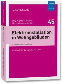 Elektroinstallation in Wohngebäuden - Schmolke, Herbert