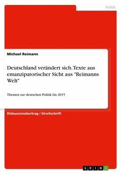 Deutschland verändert sich. Texte aus emanzipatorischer Sicht aus