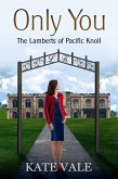 Only You (The Lamberts of Pacific Knoll, #2) (eBook, ePUB)