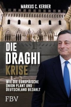 Die Draghi-Krise - Kerber, Markus C.