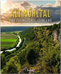 Reise durch Altmühltal und Fränkisches Seenland - Siepmann, Martin; Schrenk, Johann