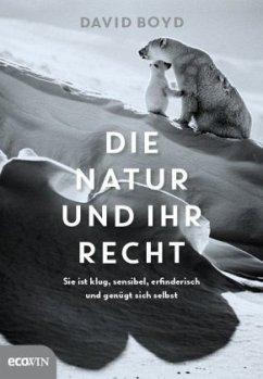 Die Natur und ihr Recht - Boyd, David