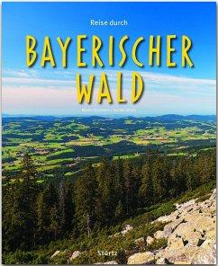 Reise durch Bayerischer Wald - Siepmann, Martin;Strunz, Gunnar