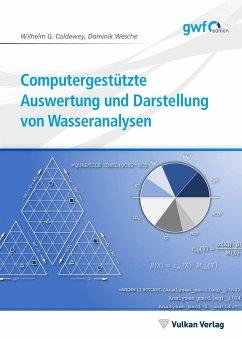 Computergestützte Auswertung und Darstellung von Wasseranalysen - Coldewey, Wilhelm G.; Wesche, Dominik