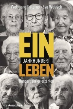 Ein Jahrhundert Leben - Paterno, Wolfgang; Walisch, Eva