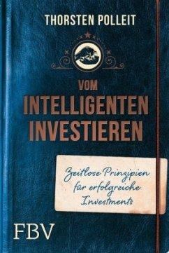 Vom intelligenten Investieren - Polleit, Thorsten