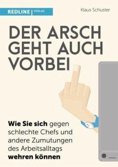 Der Arsch geht auch vorbei - Schuster, Klaus