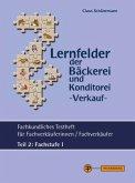 Lernfelder der Bäckerei und Konditorei - Verkauf - Testheft Teil 2 - Fachstufe I