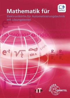 Mathematik für Elektroniker/in für Automatisierungstechnik - Buchholz, Günther; Burgmaier, Patricia; Burgmaier, Monika; Dehler, Elmar; Grimm, Bernhard; Oestreich, Jörg; Philipp, Werner; Schiemann, Bernd