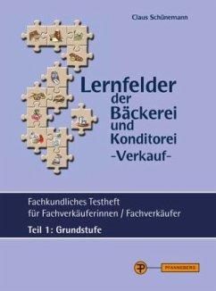 Lernfelder der Bäckerei und Konditorei - Verkauf - Testheft Teil 1 - Grundstufe - Schünemann, Claus