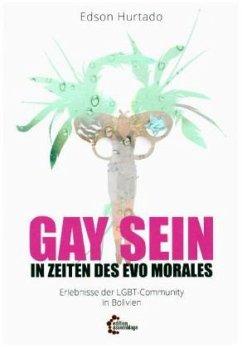 Gay sein in Zeiten des Evo Morales
