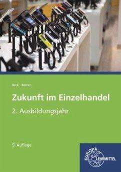 2. Ausbildungsjahr / Zukunft im Einzelhandel - Beck, Joachim;Berner, Steffen