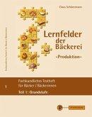 Lernfelder der Bäckerei - Produktion, Testheft Teil 1: Grundstufe