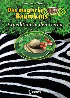 Das magische Baumhaus - Expedition zu den Tieren - Pope Osborne, Mary