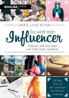 So wird man Influencer! - Ritter, Marie L.