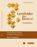 Lernfelder der Bäckerei - Produktion, Testheft Teil 2: Fachstufe I