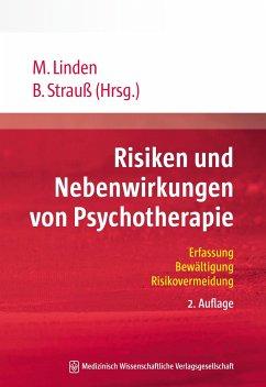Risiken und Nebenwirkungen von Psychotherapie - Linden, Michael; Strauß, Bernhard