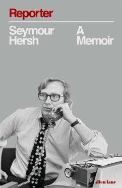 Reporter - Hersh, Seymour M.